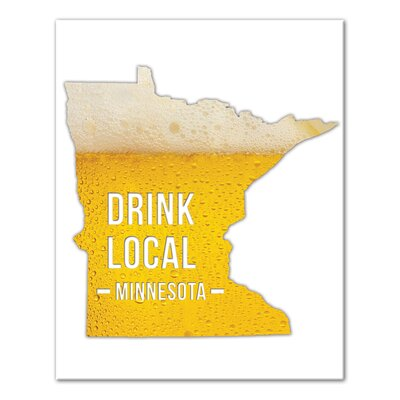 'Minnesota Drink Local Beer' Graphic Art Print on Canvas Format: Wrapped Canvas, Size: 20