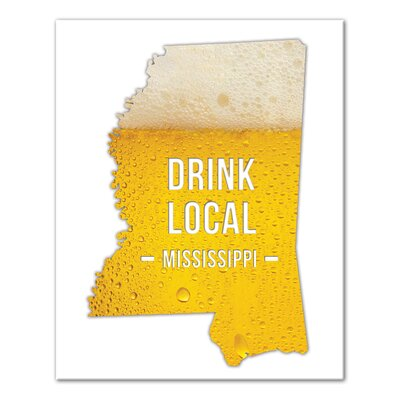 'Mississippi Drink Local Beer' Graphic Art Print on Canvas Format: Wrapped Canvas, Size: 20