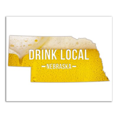 'Nebraska Drink Local Beer' Graphic Art Print on Canvas Format: Wrapped Canvas, Size: 16