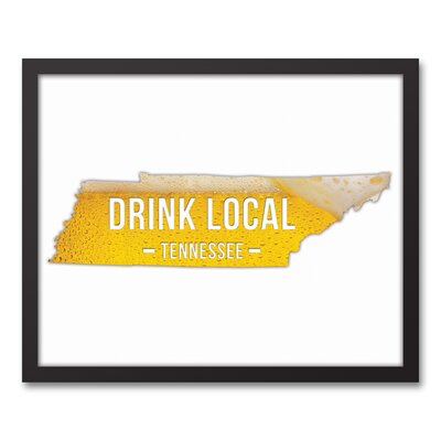 'Tennessee Drink Local Beer' Graphic Art Print on Canvas Format: Black Framed, Size: 17.73