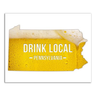'Pennsylvania Drink Local Beer' Graphic Art Print on Canvas Format: Wrapped Canvas, Size: 16