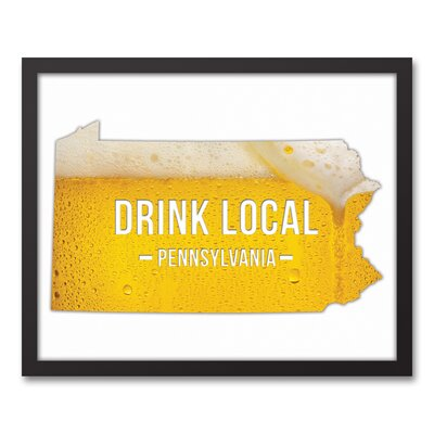 'Pennsylvania Drink Local Beer' Graphic Art Print on Canvas Format: Black Framed, Size: 17.73