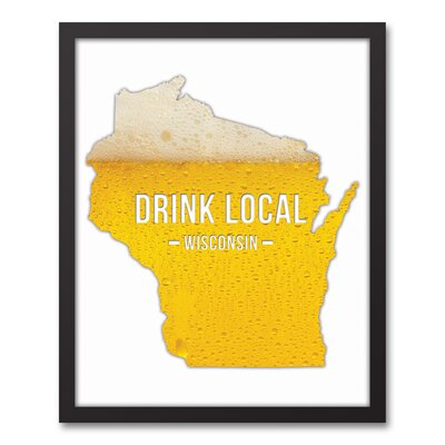 'Wisconsin Drink Local Beer' Graphic Art Print on Canvas Format: Black Framed, Size: 21.73