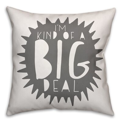 Horsholm Im Kind of a Big Deal Throw Pillow Color: Gray