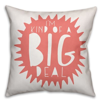 Horsholm Im Kind of a Big Deal Throw Pillow Color: Pink
