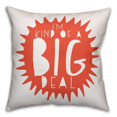 Horsholm Im Kind of a Big Deal Throw Pillow Color: Orange
