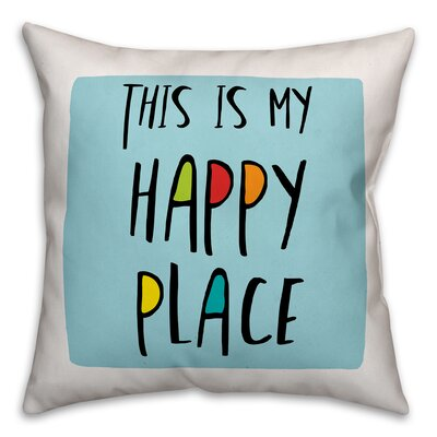 Eindhoven This is My Happy Place Throw Pillow Color: Blue