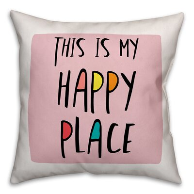 Eindhoven This is My Happy Place Throw Pillow Color: Pink