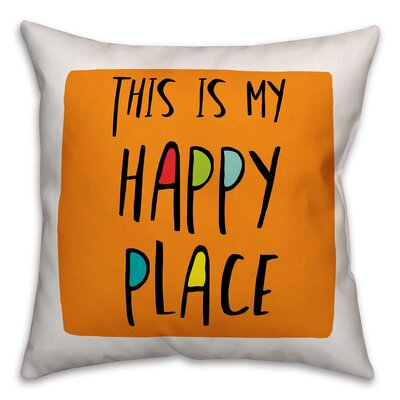 Eindhoven This is My Happy Place Throw Pillow Color: Orange