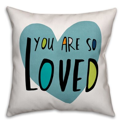 Roskilde You Are So Loved Throw Pillow Color: Blue