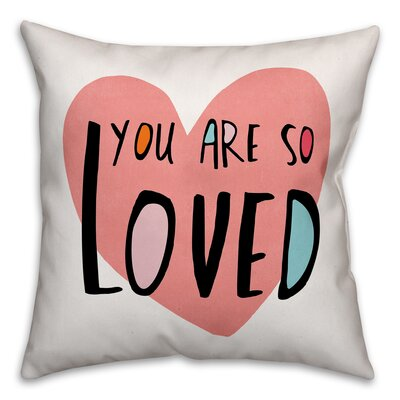 Roskilde You Are So Loved Throw Pillow Color: Pink