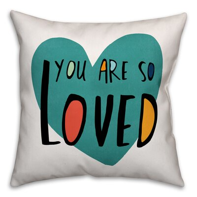 Roskilde You Are So Loved Throw Pillow Color: Teal