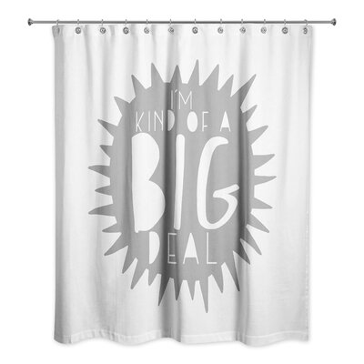 Haderslev Im Kind of a Big Deal Shower Curtain Color: Gray