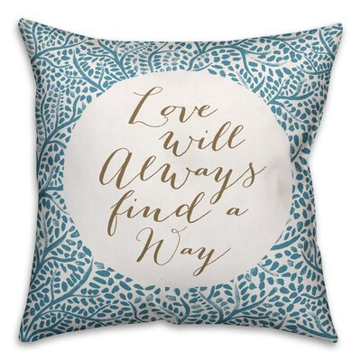 Alvara Love Will Always Find a Way Throw Pillow Color: Blue, Size: 18 x 18, Type: Pillow Cover