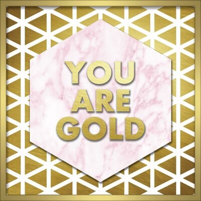 'You Are Gold' Framed Textual Art Size: 20