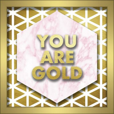 'You Are Gold' Framed Textual Art Size: 10
