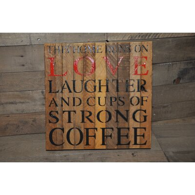 This Home Runs on Love, Laughter and Cups of Strong Coffee Garden Sign WF1414124 - Red
