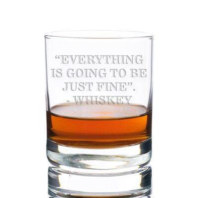 Sneller Everything is Going to be Just Fine Whiskey Rocks 10 oz. Glass Every Day Glass