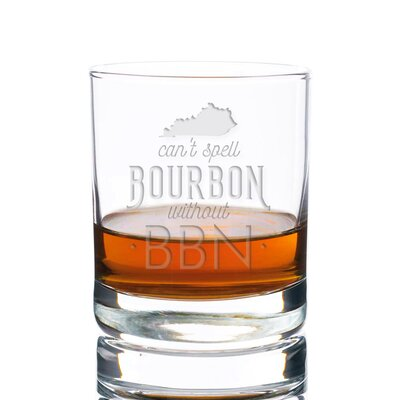 Sneller Can't Spell Bourbon Without BBN Rocks 10 oz. Glass Every Day Glass