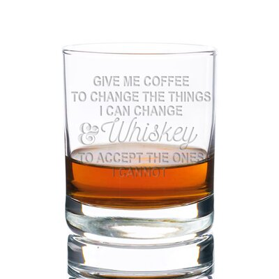 Sneller Give Me Coffee to Change the Things I Can and Whiskey to Accept the Ones I Cannot Rocks 10 oz. Glass Every Day Glass
