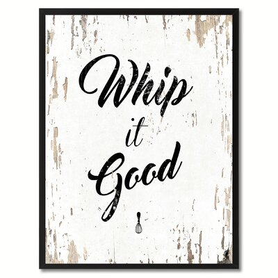 'Whip It Good' Framed Textual Art on Canvas Size: 17