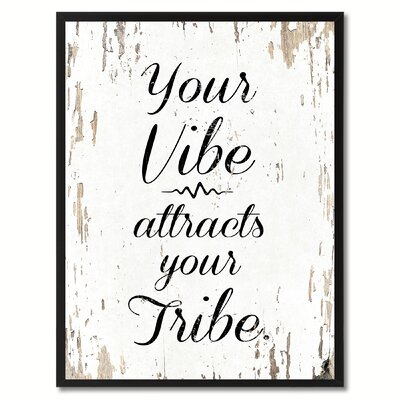 'Your Vibe Attracts Your Tribe Inspirational' Framed Textual Art on Canvas Size: 17