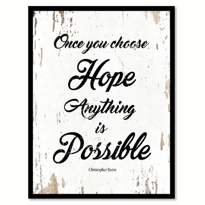 'Once You Choose Hope Anything is Possible Christopher Reeve' Framed Textual Art on Canvas EBDG3703 43907581