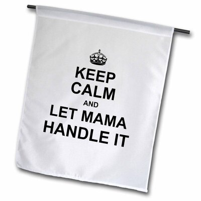 """Keep Calm and Let Mama Handle It - Mother Knows Best Mothers Day Gift Polyester 2'3"""" x 1'6"""" Garden Flag fl_233426_2"""