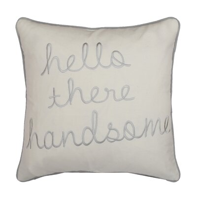 Hello Handsome Canvas Throw Pillow Color: White/Gray