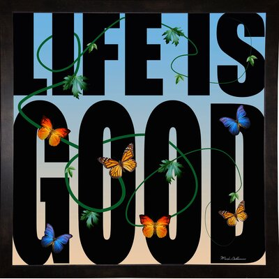 'Life is Good' Textual Art Format: Affordable Black Medium Framed Paper, Size: 26.75