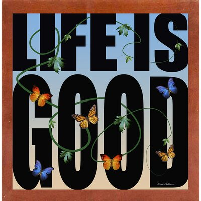 'Life is Good' Textual Art Format: Affordable Canadian Walnut Medium Framed Paper, Size: 26.75