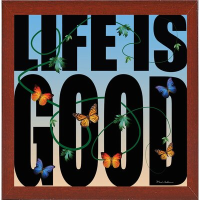 'Life is Good' Textual Art Format: Affordable Red Mahogany Medium Framed Paper, Size: 26.75