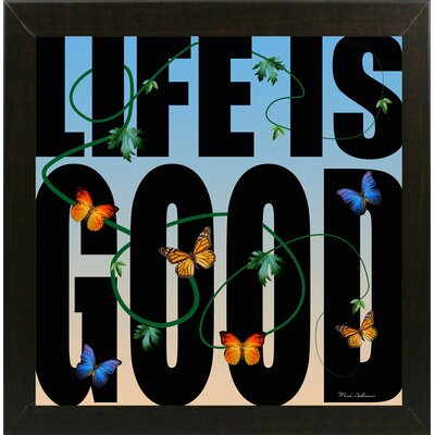 'Life is Good' Textual Art Format: Affordable Brazilian Walnut Medium Framed Paper, Size: 26.75