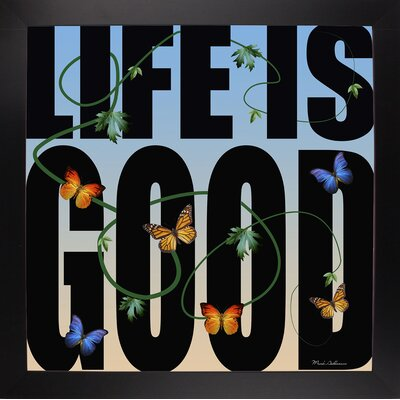 'Life is Good' Textual Art Format: Affordable Black Large Framed Paper, Size: 26.75