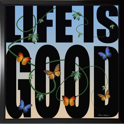 'Life is Good' Textual Art Format: Budget Saver Framed Paper, Size: 26.75