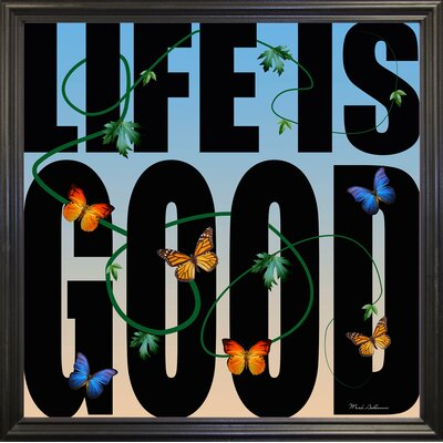 'Life is Good' Textual Art Format: Black Grande Framed Paper, Size: 26.75