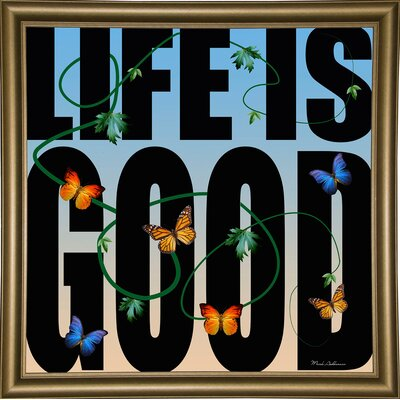 'Life is Good' Textual Art Format: Bistro Gold Framed Paper, Size: 26.75
