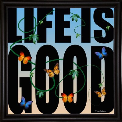 'Life is Good' Textual Art Format: Bistro Espresso Framed Paper, Size: 26.75