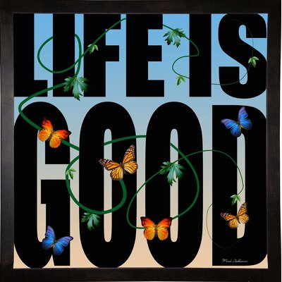 'Life is Good' Textual Art Format: Cafe Espresso Framed Paper, Size: 26.75