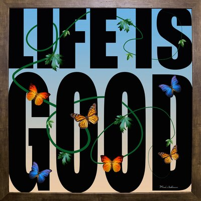 'Life is Good' Textual Art Format: Cafe Mocha Framed Paper, Size: 26.75