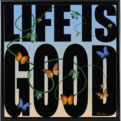 'Life is Good' Textual Art Format: Shiny Black Metal Framed Paper, Size: 26.75