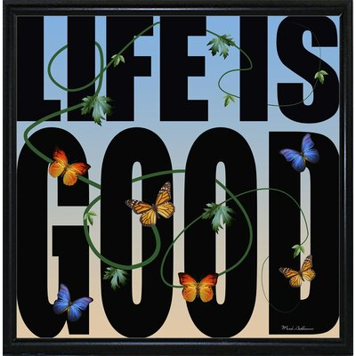 'Life is Good' Textual Art Format: Flat Black Metal Framed Paper, Size: 26.75