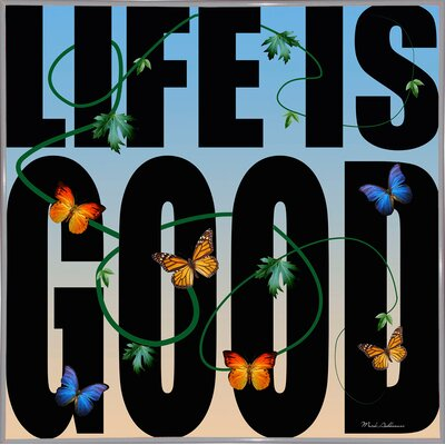'Life is Good' Textual Art Format: White Metal Framed Paper, Size: 26.75