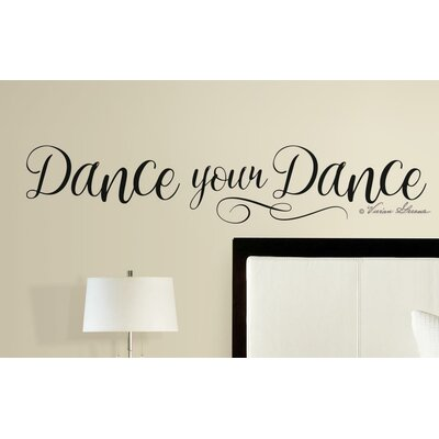 'Dance Your Dance' Quote Peel and Stick Wall Decal RMK3326SCS
