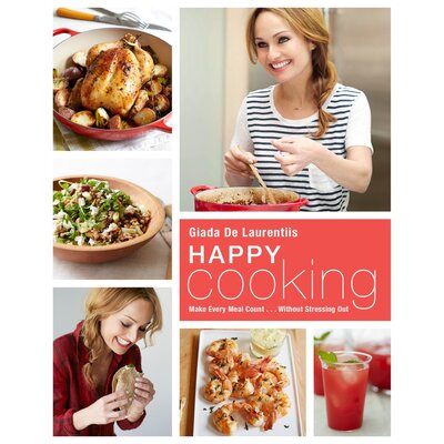 Happy Cooking by Giada De Laurentiis