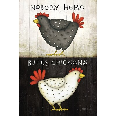 Nobody Here But Us Chickens 2-Sided Garden Flag 119760