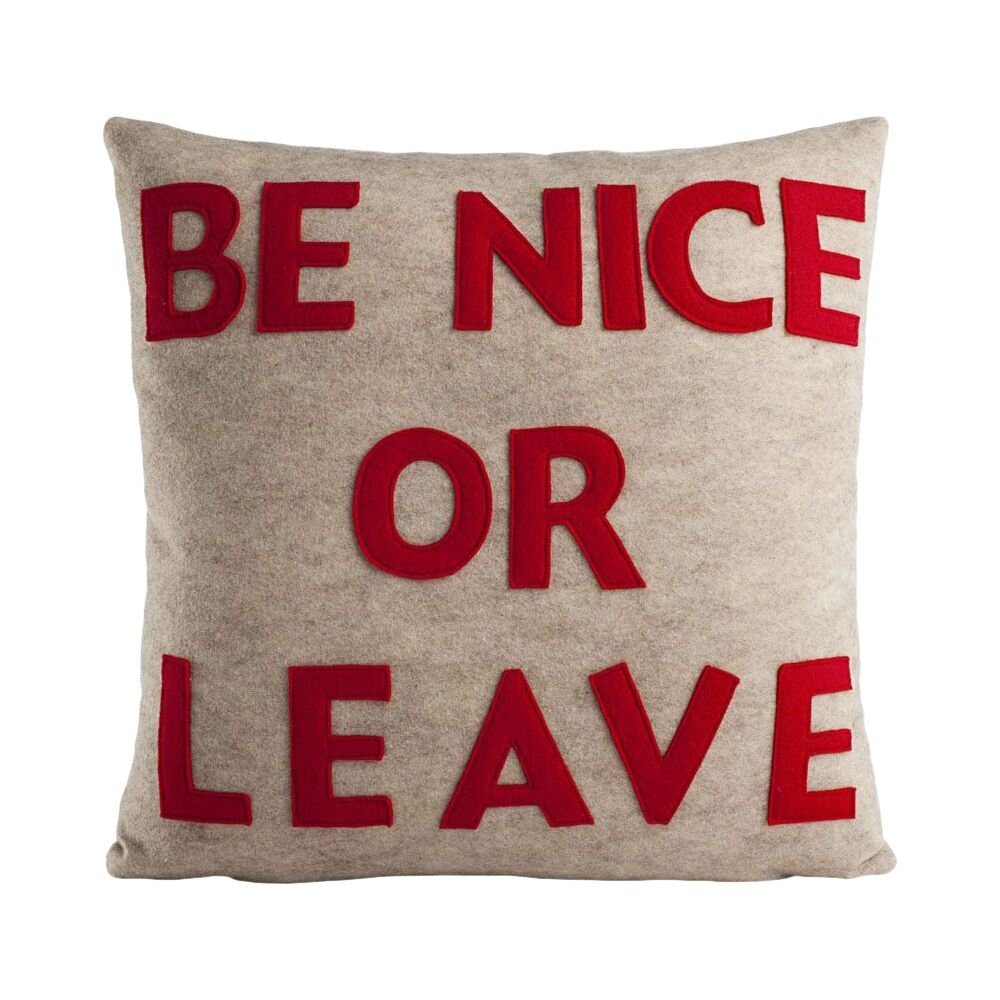 House Rules Be Nice or Leave Throw Pillow Color: Oatmeal & Red Felt, Size: 16
