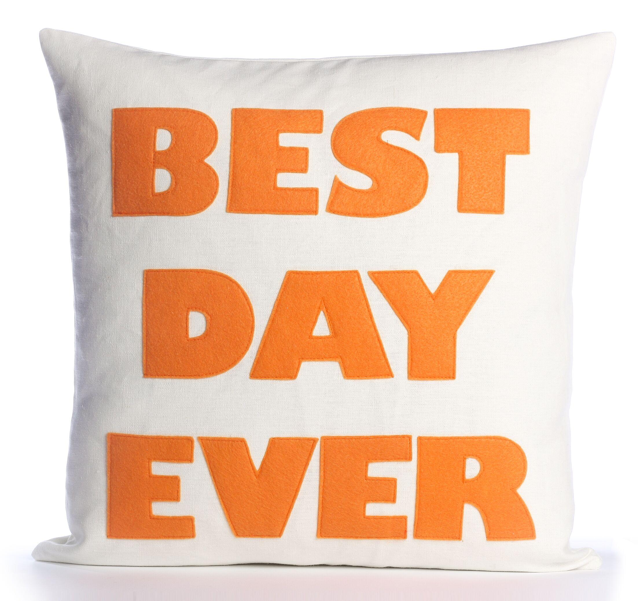 Celebrate Everyday Best Day Ever Throw Pillow Color: Cream Canvas/Orange