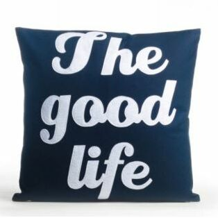 The Good Life Throw Pillow Size: 22