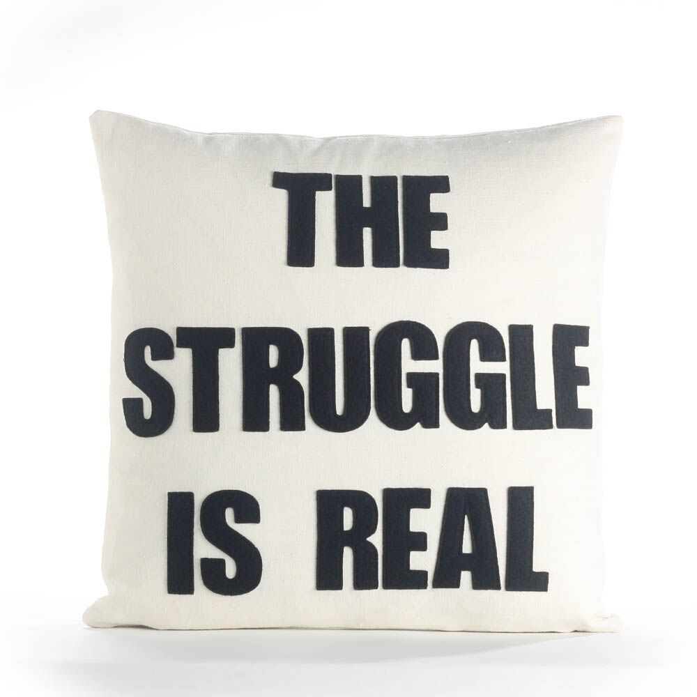 The Struggle is Real Throw Pillow Color: Cream / Black